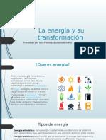 La Energía y su transformación.