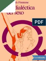 La Dialectica Del Sexo - Shulamith Firestone
