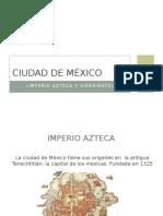 Ciudad de México. Imperio Azteca y Virreinato.