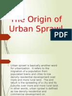 The Origin of Urban Sprawl1