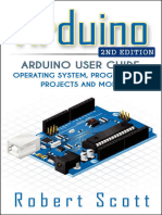 Robert Scott-Arduino_ Arduino User Guide for Operating System, Programming, Projects and More!-CreateSpace Independent Publishing Platform (2015)