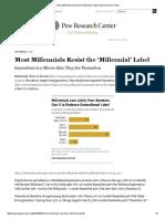 Most Millennials Resist the 'Millennial' Label _ Pew Research Center.pdf