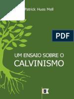 Patrick Hues Mell - Um Ensaio Sobre o Calvinismo.pdf