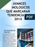 5avancestegnologicosquemarcarantendenciaen2014-140511213054-phpapp02