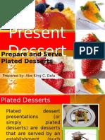 Present desserts