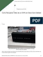 Como Recuperar Video de Un DVR Con Disco Duro Dañado _ Pilares Del Codigo