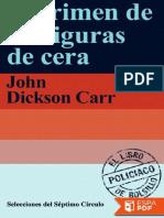 El Crimen de Las Figuras de Cer - John Dickson Carr