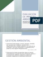 EVALUACIÓN DE IMPACTO AMBIENTAL. INTRODUCCIÓN Y GENERALIDADES