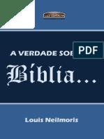 A VERDADE SOBRE A BÍBLIA... Louis Neilmoris.pdf