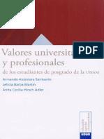 Valores Universitarios y Profesionales de Los Estudiantes de Posgrado de La Unam