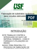 Fabricação de Substratos Cerâmicos Para Circuitos Eletro- Eletrônicos [Salvo Automaticamente]