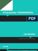 Propuestas TRANSMEDIA