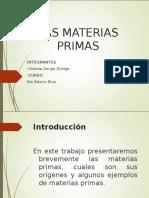 Las Materias Primas