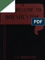A. F. Kerensky - The Prelude to Bolshevism - The Kornilov Rebellion