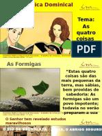 1a Aula_Slides_ADO_As Quatro Coisas Das Mais Sabias_As Formigas_14!01!17