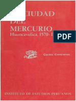 Contreras Carlos. La Ciudad Del Mercurio. Huancavelica 1570-1700