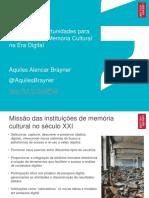 Brayner, Aquiles Alencar - Desafios e Oportunidades Para Instituições de Memória Cultural Na Era Digital