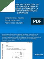 Las pruebas PAU de Biología, un ejemplo de transición desde la evaluación de contenidos a la evaluación de competencias cientíticas. Marcel Costa