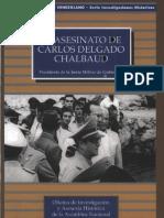 El Asesinato de Carlos Delgado Chalbaud. Presidente de La Ju