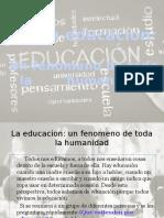 La Educacion Un Fenomeno de Toda La Humanidad Exposicion) .Pptx