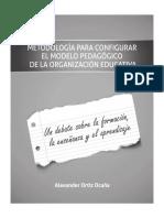 Libro METODOLOGÍA PARA CONFIGURAR EL MODELO PEDAGÓGICO DE LA ORGANIZACIÓN EDUCATIVA. UN DEBATE SOBRE LA FORMACIÓN, LA ENSEÑANZA Y EL APRENDIZAJE