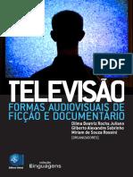 TELEVISAO FORMAS AUDIOVISUAIS DE FICCAO E DOCUMENTARIO_SOCINE 2013.pdf