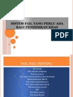 55404009-Sistem-Fail-Yang-Perlu-Ada-Bagi-Pendidikan-Khas (1).pptx