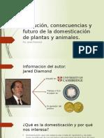 Evolución, Consecuencias y Futuro de La Domesticación