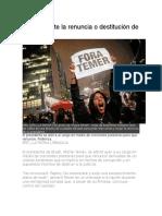 Brasil Debate La Renuncia o Destitución de Temer