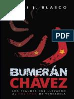 Bumerán Chávez Los Fraudes Que Llevaron Al Colapso de Venezuela