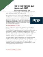 10 Avances Tecnológicos Que Revolucionarán El 2017
