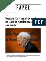 Bauman_ _En El Mundo Actual Todas Las Ideas de Felicidad Acaban en Una Tienda_ _ Papel _ EL MUNDO