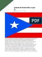Invito a La Izquierda de Puerto Rico a Que Me Desmienta