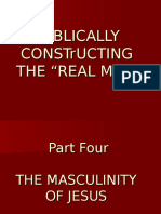 Biblically Constructing the Real Man - Part 4 the Masculinity of Jesus