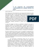 Praxis Social en espacios de racionalidad pública como herramienta de cambio factico en el mundo profano