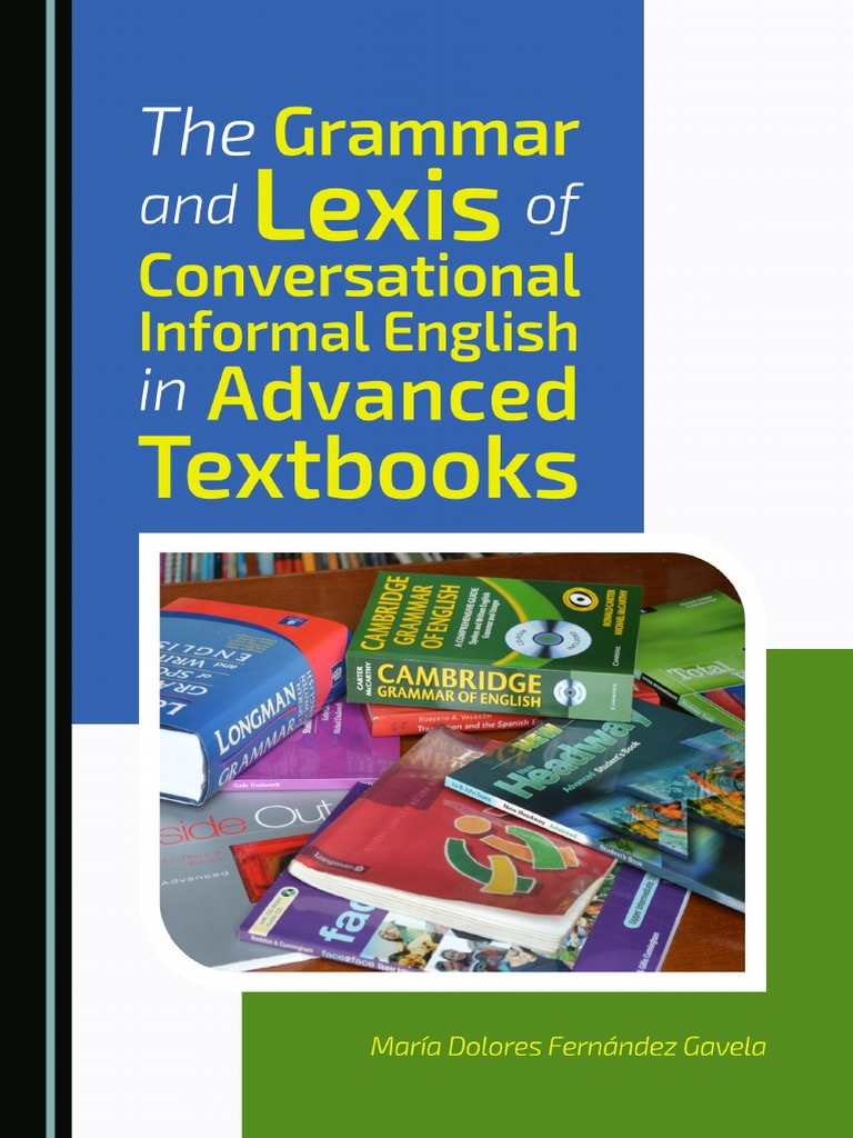 The Grammar and Lexis of Conversational Informal English in ...