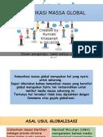 Komunikasi Massa Global PPT - Rumiati Khasanah - H 0414039