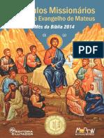 Discípulos Missionários - Mateus - Mês Da Bíblia 2014