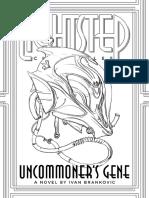 The Uncommoners Gene