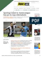 Sporting Cristal vs. Santos VER HOY en VIVO en DIRECTO ONLINE Por La Copa Libertadores _ Hora y Canal _ Fútbol Peruano _ Depor