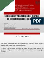 Explotación y Beneficio Del Mármol en Ixmiquilpan Edo. de Hidalgo.pptx