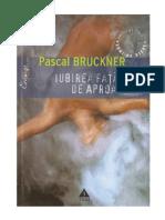 Pascal Bruckner - Iubirea faţă de aproapele.pdf