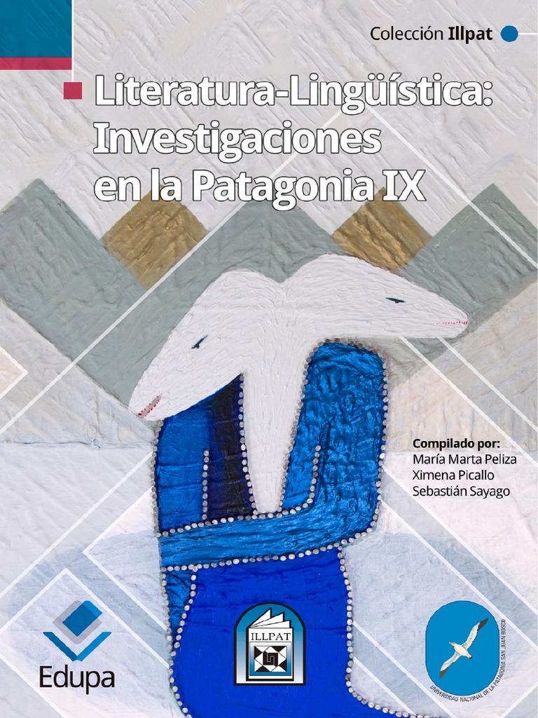 Literatura Lingüística Investigaciones en La Patagonia IX Illpat