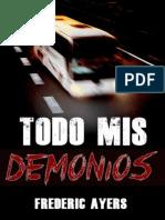 Ayers, Frederic - Todo Mis Demonios