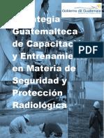Estrategia Guatemalteca de Capacitación y Entrenamiento en Materia de Seguridad y Protección Radiológica Ac.min .08 2016