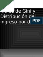 Indice de Gini y Distribución Del Ingreso Por Deciles