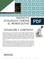 Proyecto Ecológico Contra El Monocultivo 02-11