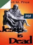 Jesus is Dead (2007) by Robert McNair Price.pdf