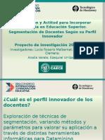 CIIE 2015 - Preparación y Actitud para Incorporar Tecnología en Educación Superior.  Segmentación de Docentes Según su Perfil Innovador