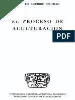 Aguirre Beltran Gonzalo - El Proceso De Aculturacion.pdf
